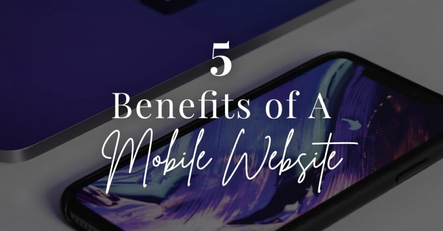 5 benefits of a mobile website