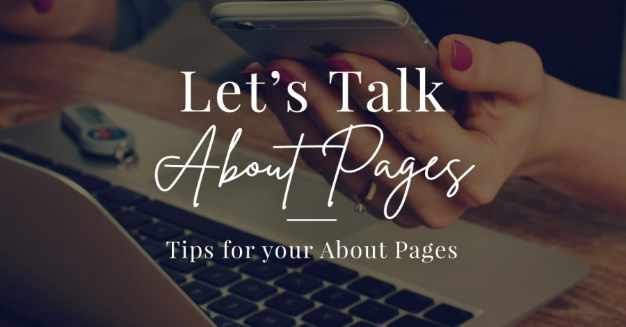 Let's Talk About Pages: 7 Tips for Your About Page
