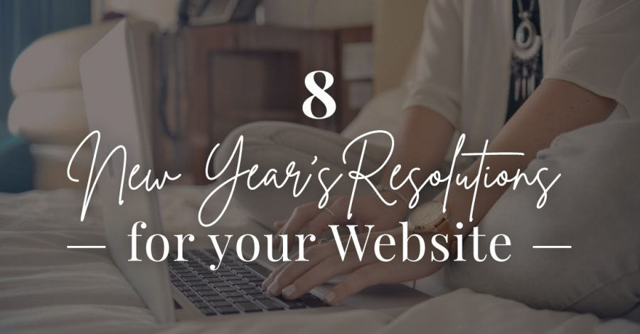 blog 8 new years resolutions for your website