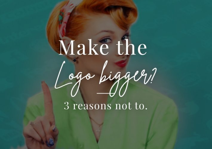 blog 3 reasons not to make the logo bigger