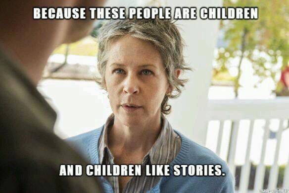 because these people are children and children like stories meme