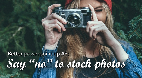 powerpoint tip 3: say no to stock photos